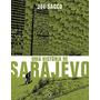Uma História De Sarajevo - De Joe Sacco