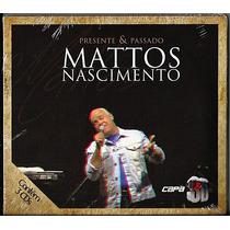 Cd Tripo Mattos Nascimento Presente & Passado - Lacrado