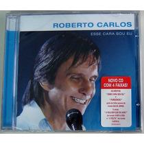 Roberto Carlos - Esse Cara Sou Eu - Cd Original Lacrado Novo
