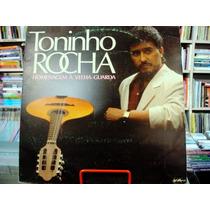 Vinil / Lp - Toninho Rocha - Homenagem À Velha Guarda