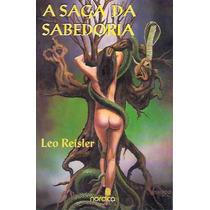 A Saga Da Sabedoria - A Árvore Da Vida - Leo Reisler