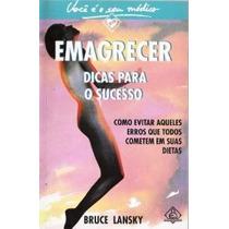 Emagrecer - Dicas Para O Sucesso, Bruce Lansky