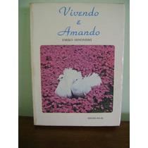 Livro Vivendo E Amando - Emiko Hinonishi - Seicho-no-ie