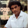 Lp Vinil - Chico Da Silva - Missão De Cantar - 1988