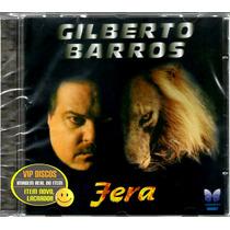 Cd Gilberto Barros Fera Com Sérgio Reis Zilo Zalo Barrerito