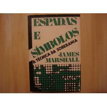 Livro - Espadas E Símbolos - James Marshall