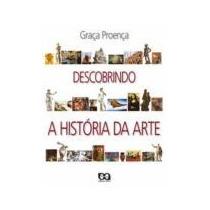 Descobrindo A História Da Arte - Graça Proença