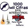 1000 (mil) Cifras De Rock Internacional Para Violão E Guitar