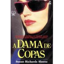 A Dama De Copas - Susan Richards Shreve - Livro - 1991