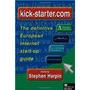 Kick-starter.com - The Definite European Internet Start-up
