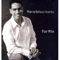 Cd Marcelo Nascimento - Por Mim * Lacrado * Raridade