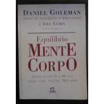 Livro: Equilíbrio Mente E Corpo - Daniel Goleman