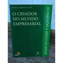 Livro O Criador Do Mundo Empresarial Sofia Mountian Administ