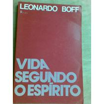 Livro - Vida Segundo O Espirito - Leonardo Boff