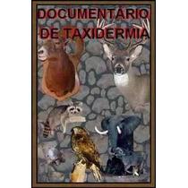 Fantástico Documentário De Taxidermia Em Cd + Brindes!!!