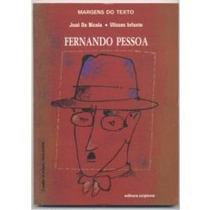 Fernando Pessoa Margens Do Texto - José De Nicola - Ulisses