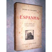 Espanha Por Antero De Figueiredo 1944