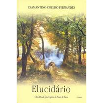 Livro: Elucidário- Obra Ditada P/ Espírito De Paulo De Tarso