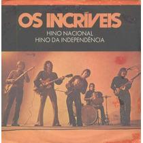 Incríveis - Compacto De Vinil Hino Nacional 1971