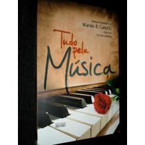 Tudo Pela Musica - Wanda A. Canutti - Heroishq