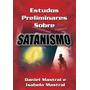 Estudos Preliminares Sobre Satanismo - Daniel Mastral