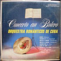 Lp Orquestra Românticos De Cuba Concerto Em Bolero- Musidisc