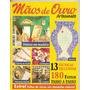 Revista Mãos De Ouro Artesanato - 180 Fotos Passo A Passo
