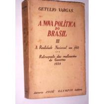 Raro Livro A Nova Política Do Brasil Getulio Vargas 1938