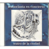 Iconoclasta En Concierto 1991 Prog Cd (ex+/ex)(mexico)import