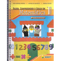 Fazer, Compreender E Criar Em Matemática - 1ª Série -ibep