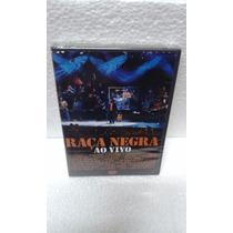 Dvd Raça Negra Ao Vivo Novo ,lacrado Sucessos