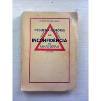 Pequena História Da Inconfidência Mineira - Volume 1 - 1955
