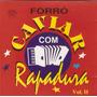 produto Cd Forró Caviar Com Rapadura - Vol. 2 - Novo***