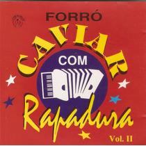 Cd Forró Caviar Com Rapadura - Vol. 2 - Novo***