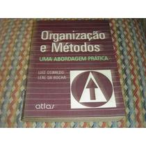 Organização E Métodos, Uma Abordagem Prática, Luiz Oswaldo L