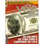 Revista Veja - Os D�lares De Cuba Para A Campanha De Lula