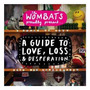The Wombats - A Guide To Love, Loss And Desperation+dvd [le]
