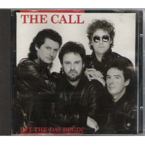 The Call Let The Day Begin Hard/pop (e) Cd Imp