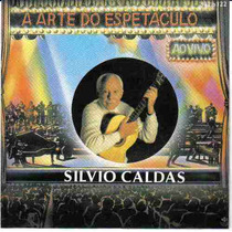 Silvio Caldas - A Arte Do Espetáculo Ao Vivo