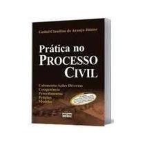 Livro Prática No Processo Civil Gediel Claudino De Araujo Ju