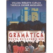 Gramática Texto , Reflexão E Uso - 2ª Edição - Frete Gratis