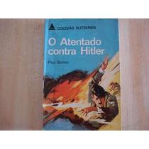 Livro - O Atentado Contra Hitler - Paul Berben