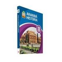 Projeto Araribá - História - 8º Ano / 7ª Série -