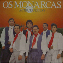 Os Monarcas Lp Nacional Usado Fandangueando 1988 Encarte