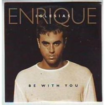 Cd Enrique Iglesias Be With You Single