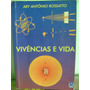 Livro Vivências E Vida - Átomo - Ary Antônio Rossatto