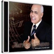 Cd Mattos Nascimento - Grite Para O Mundo Ouvir + Playback.