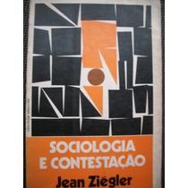 Sociologia E Contestação-jean Ziegler-frete Gratis