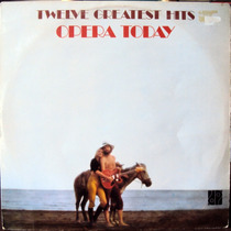 Lp Vinil - Opera Today - Twelve Greatest Hits - 1976