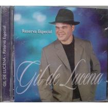 Cd - Gil De Lucena - Reserva Especial - Frete Gratis